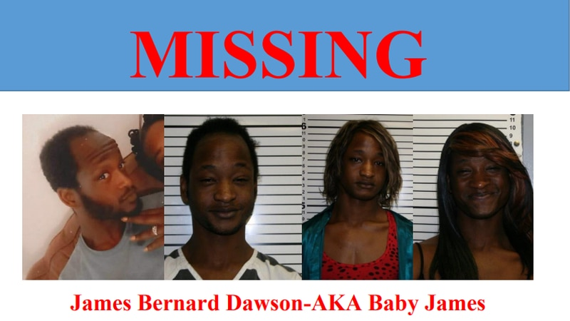James Bernard Dawson, who also goes by Baby James, has been missing since October 2020.