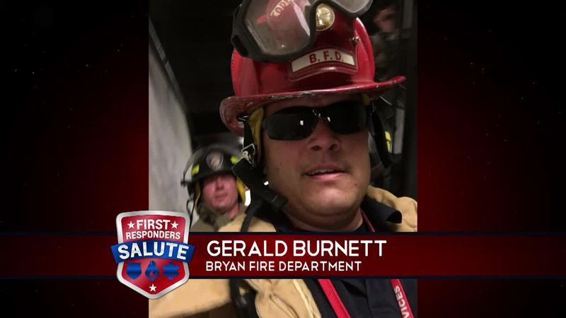 This week's First Responder Salute goes to Gerald Burnett of the Bryan Fire Department.