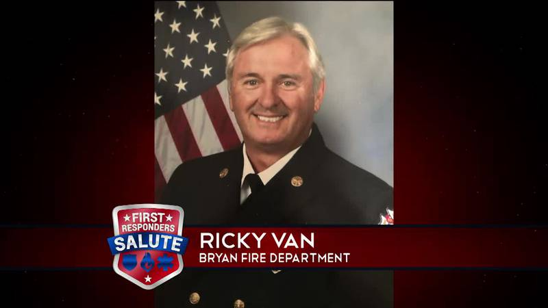 This week's First Responder Salute goes to Ricky Van of the Bryan Fire Department.