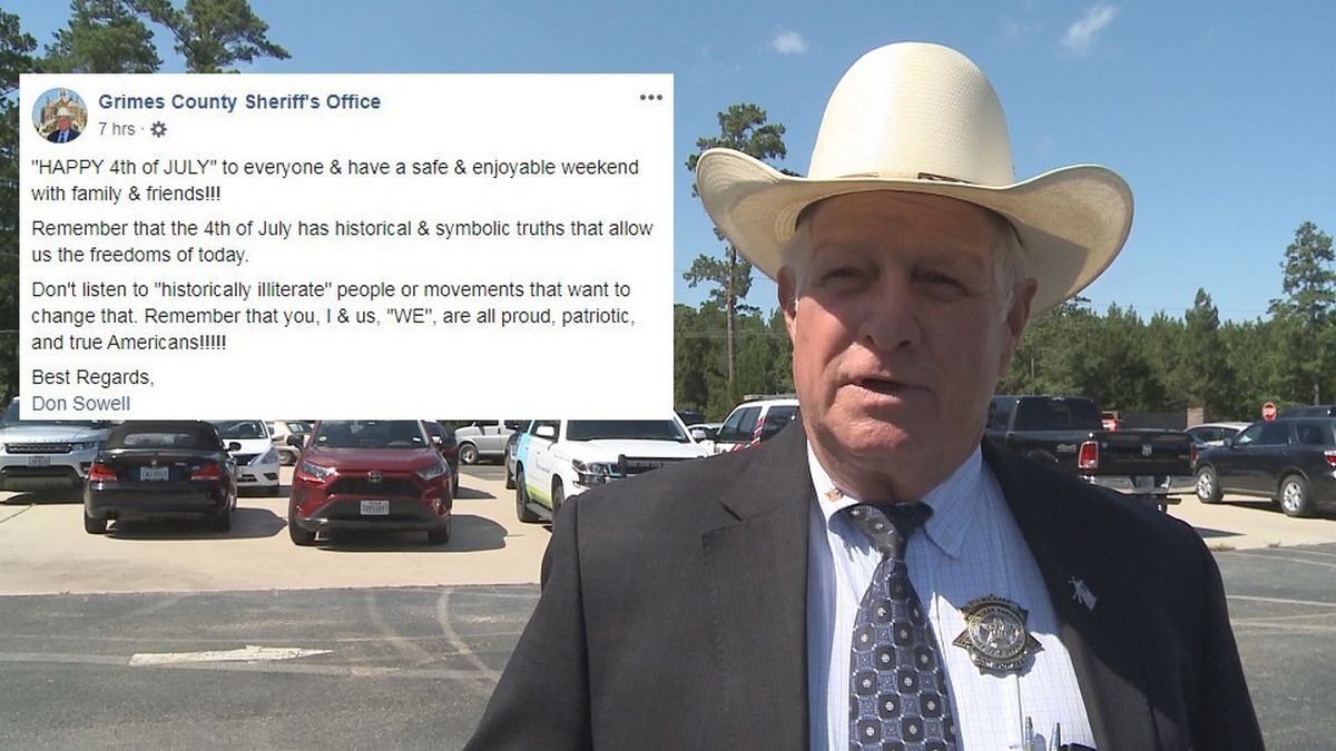 "In a post Saturday morning on Facebook, Grimes County Sheriff Don Sowell urged citizens not to list to ""historically illiterate people or movements."""