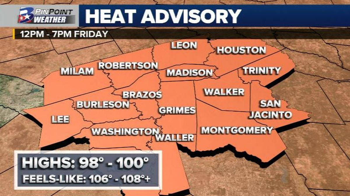 A Heat Advisory is in effect for the entire Brazos Valley until Friday evening.